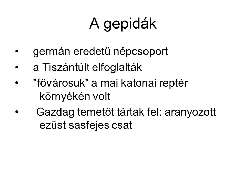 A gepidák germán eredetű népcsoport a Tiszántúlt elfoglalták