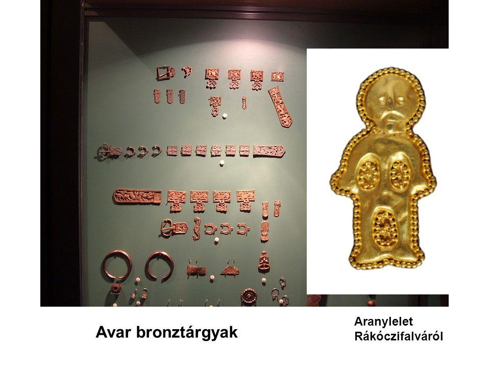 Aranylelet Rákóczifalváról Avar bronztárgyak
