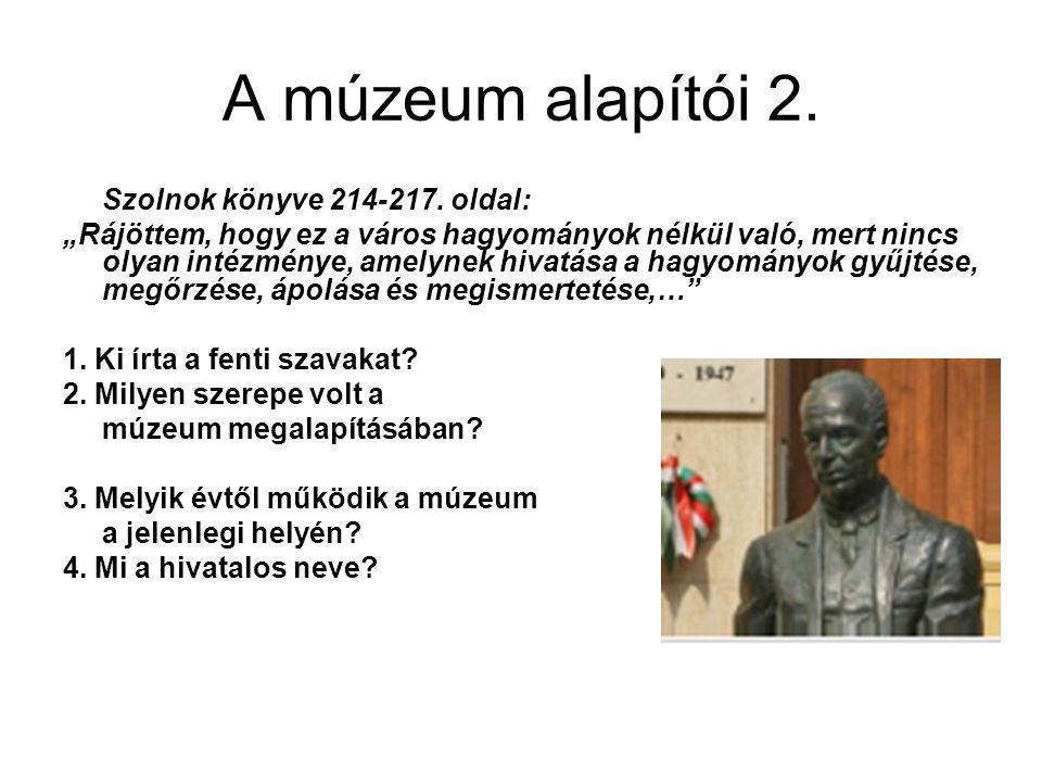 A múzeum alapítói 2. Szolnok könyve 214-217. oldal: