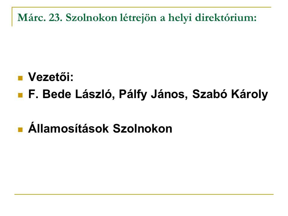 Márc. 23. Szolnokon létrejön a helyi direktórium: