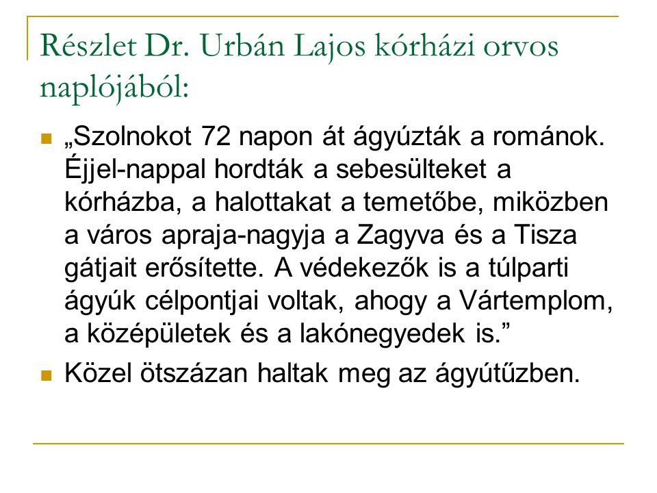 Részlet Dr. Urbán Lajos kórházi orvos naplójából: