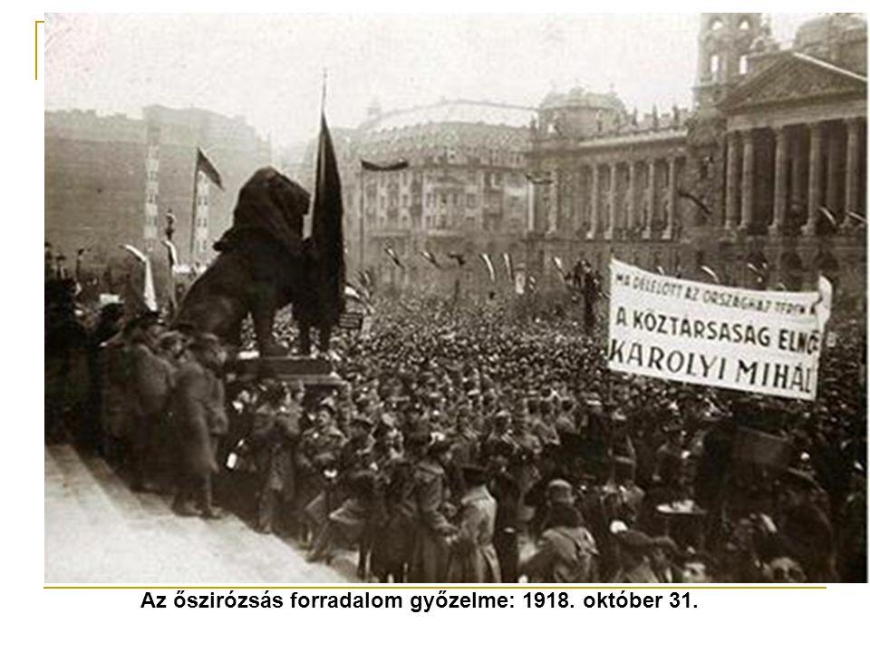 Az őszirózsás forradalom győzelme: 1918. október 31.