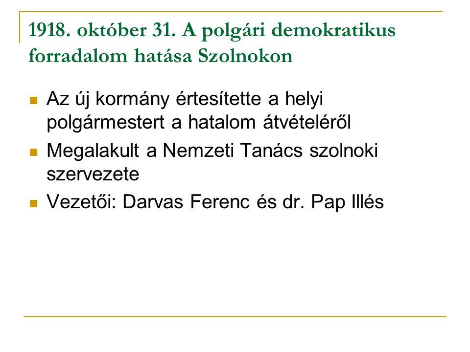 1918. október 31. A polgári demokratikus forradalom hatása Szolnokon
