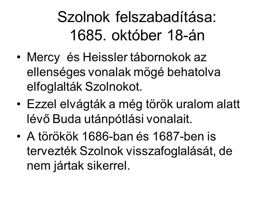 Szolnok felszabadítása: 1685. október 18-án