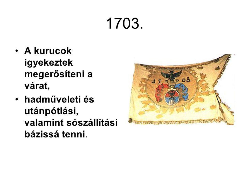 1703. A kurucok igyekeztek megerősíteni a várat,