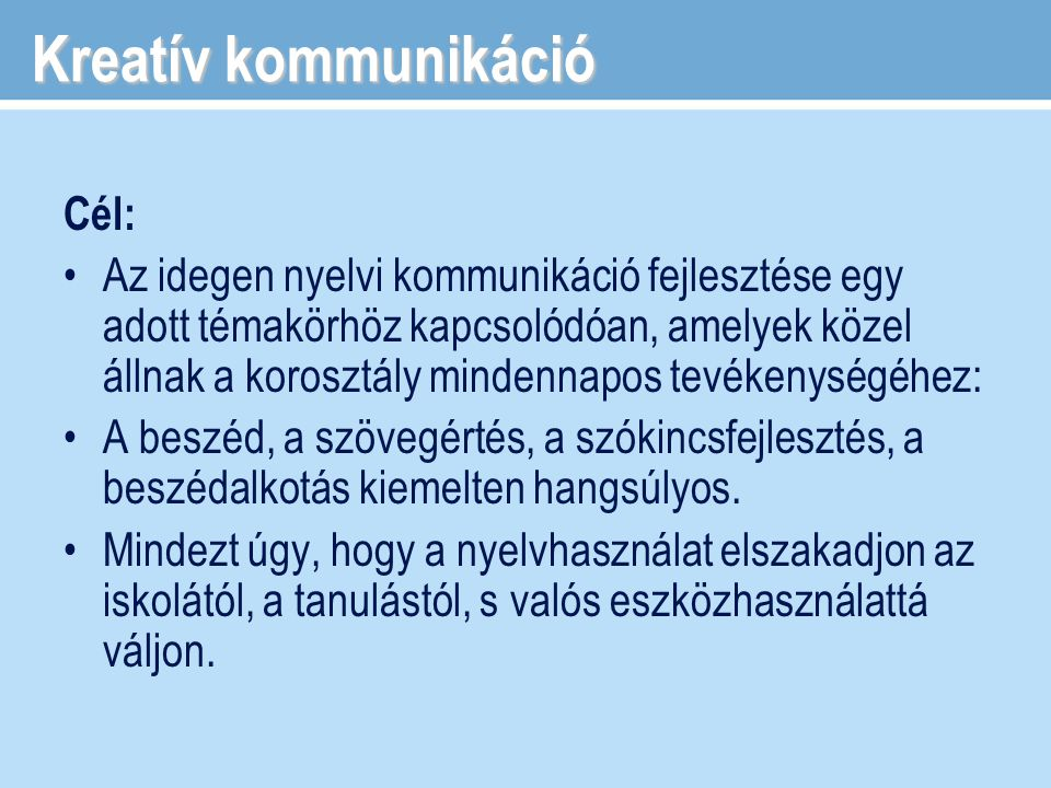 Kreatív kommunikáció Cél:
