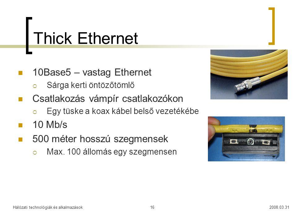 Thick Ethernet 10Base5 – vastag Ethernet