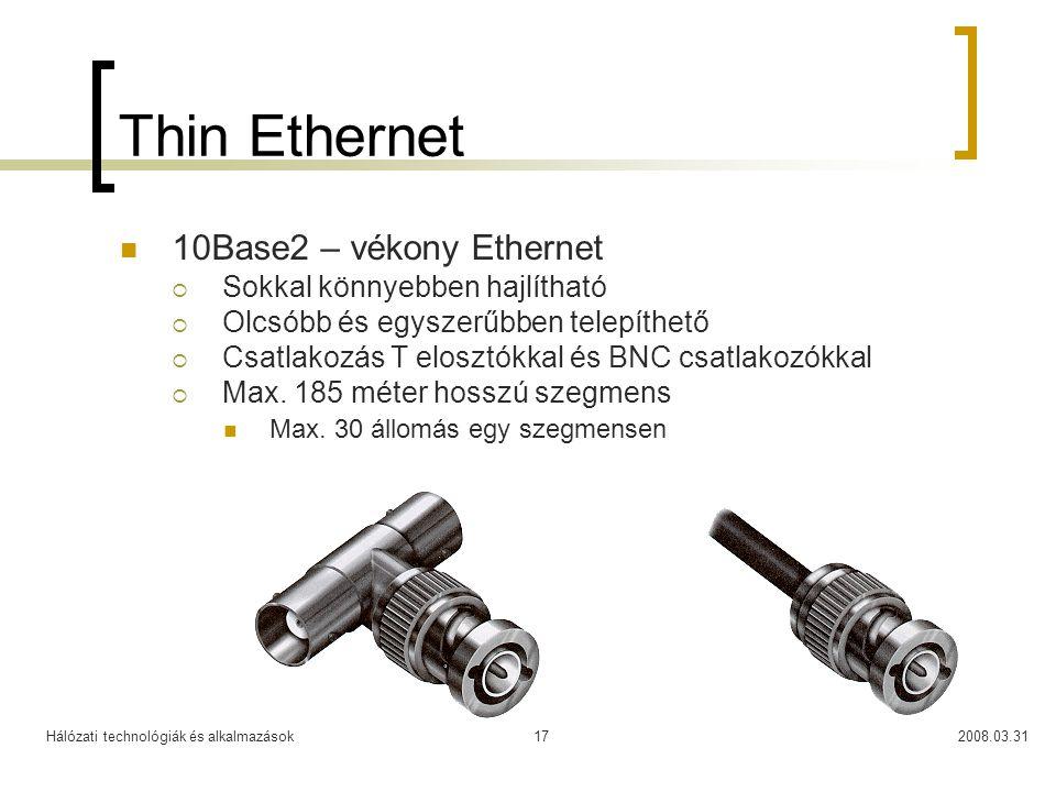 Thin Ethernet 10Base2 – vékony Ethernet Sokkal könnyebben hajlítható