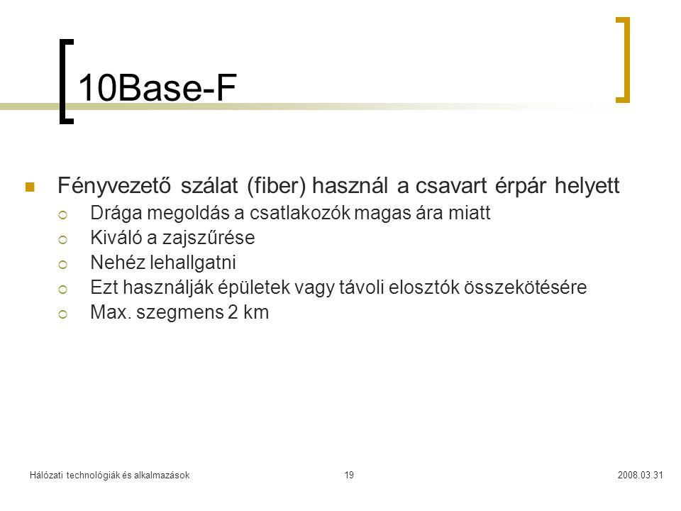 10Base-F Fényvezető szálat (fiber) használ a csavart érpár helyett