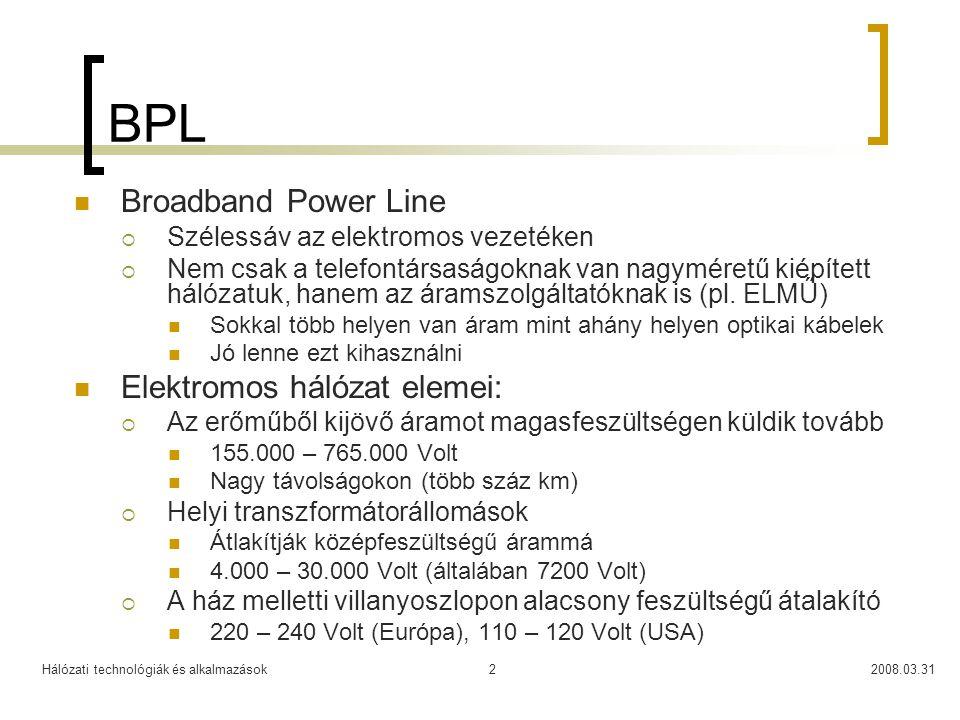 BPL Broadband Power Line Elektromos hálózat elemei: