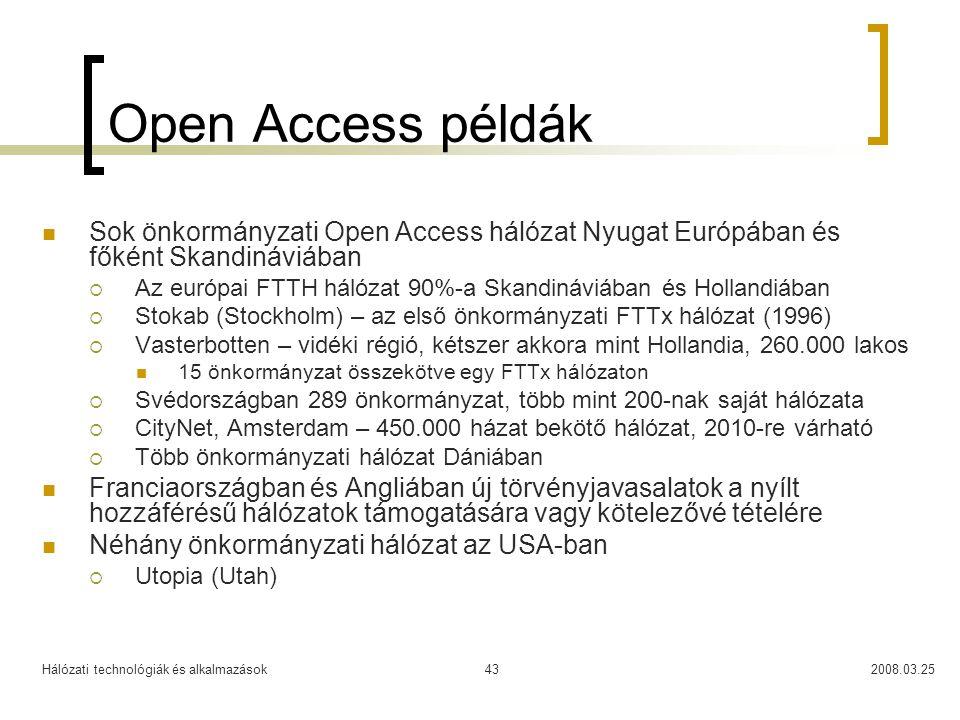 Open Access példák Sok önkormányzati Open Access hálózat Nyugat Európában és főként Skandináviában.