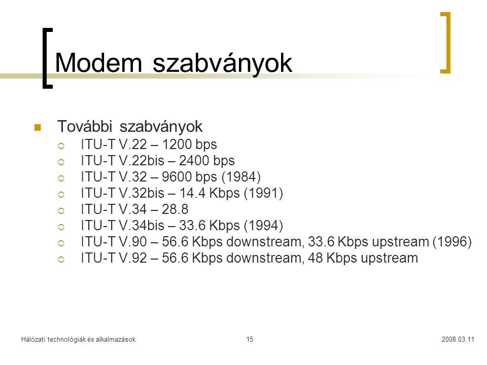 Modem szabványok További szabványok ITU-T V.22 – 1200 bps