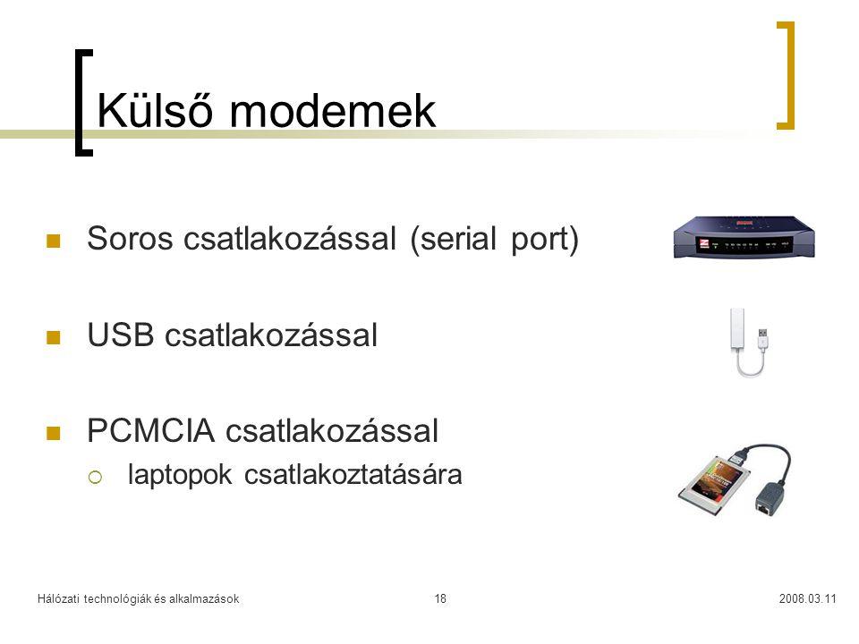 Külső modemek Soros csatlakozással (serial port) USB csatlakozással
