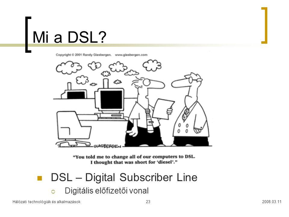 Mi a DSL DSL – Digital Subscriber Line Digitális előfizetői vonal