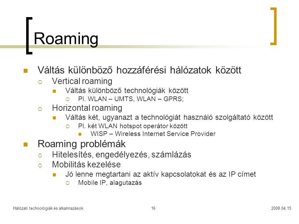 Roaming Váltás különböző hozzáférési hálózatok között