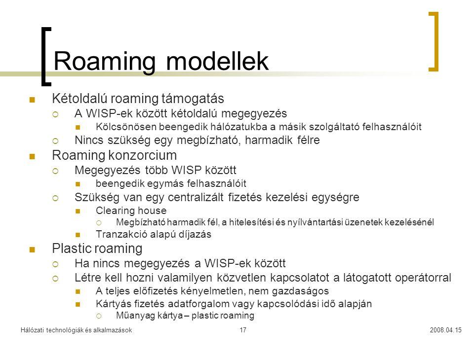 Roaming modellek Kétoldalú roaming támogatás Roaming konzorcium