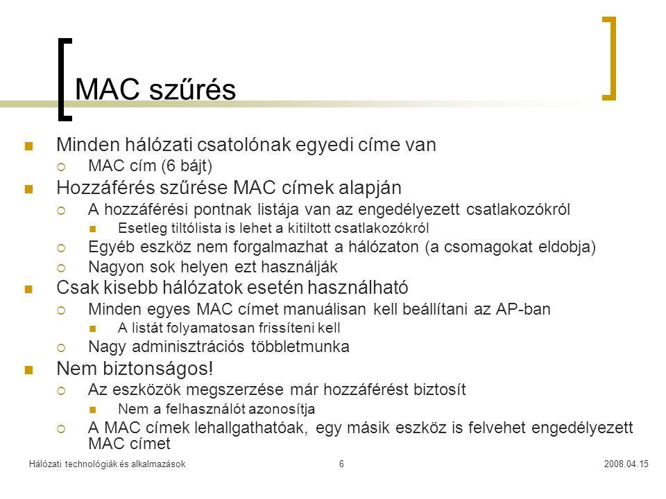 MAC szűrés Minden hálózati csatolónak egyedi címe van