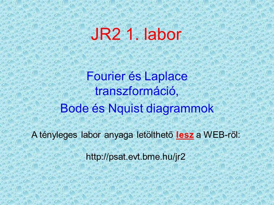 Fourier és Laplace transzformáció, Bode és Nquist diagrammok
