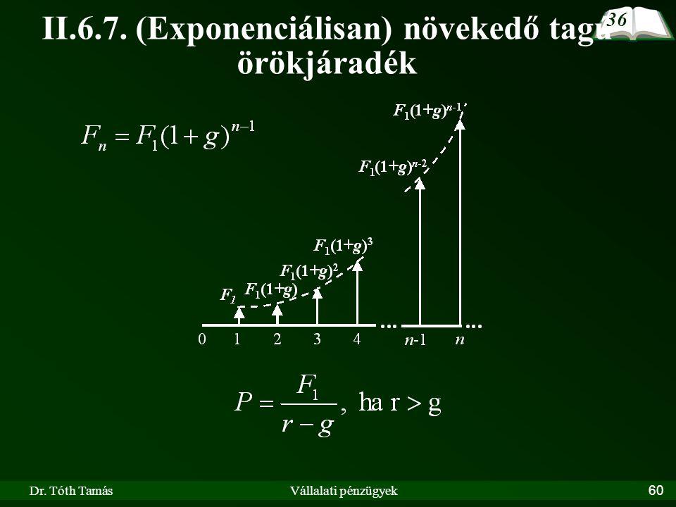 II.6.7. (Exponenciálisan) növekedő tagú örökjáradék