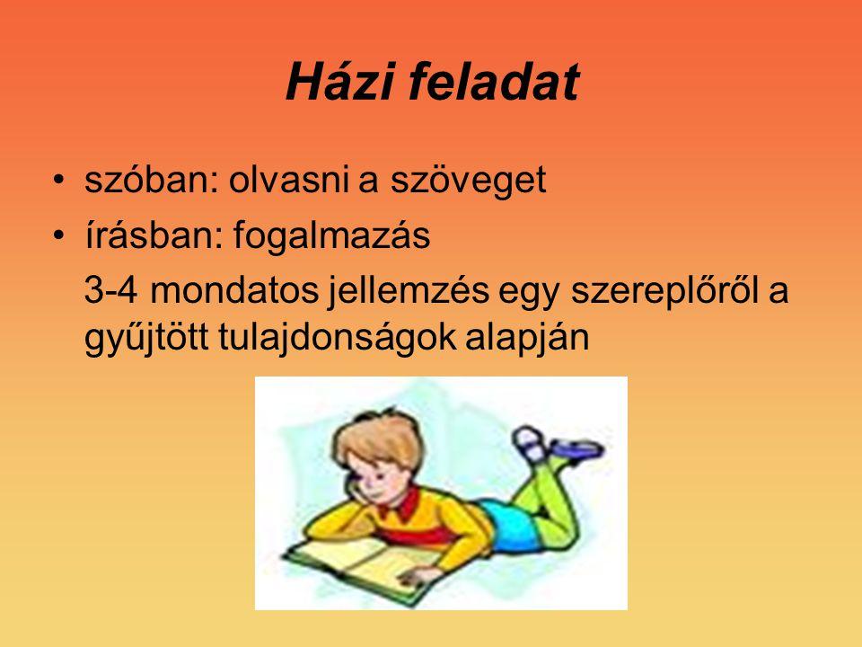 Házi feladat szóban: olvasni a szöveget írásban: fogalmazás
