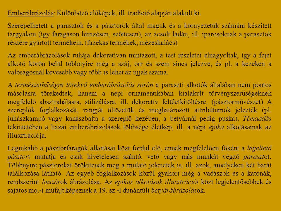 Emberábrázolás: Különböző előképek, ill. tradíció alapján alakult ki.