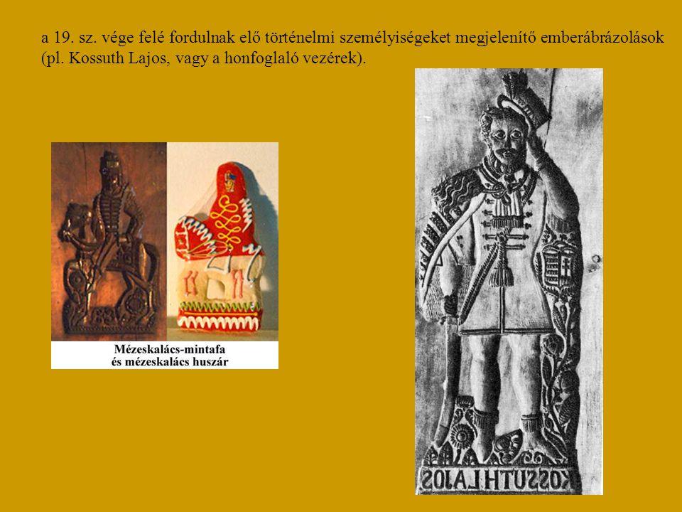 a 19. sz. vége felé fordulnak elő történelmi személyiségeket megjelenítő emberábrázolások (pl.