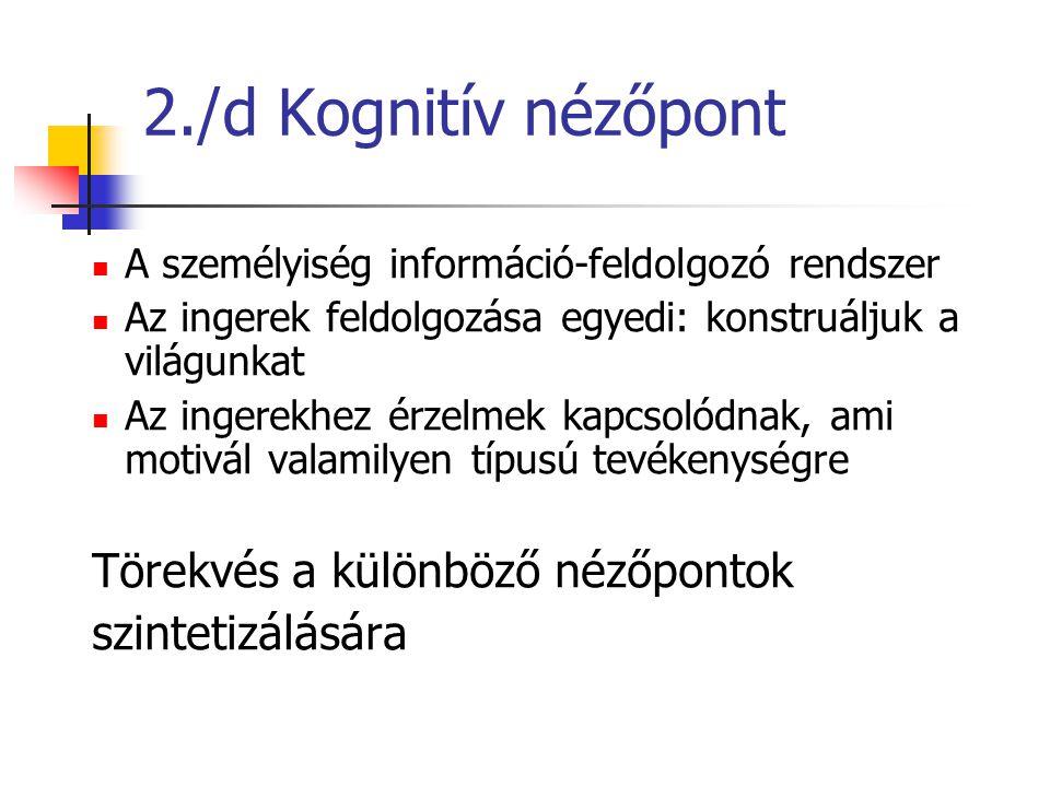 2./d Kognitív nézőpont Törekvés a különböző nézőpontok