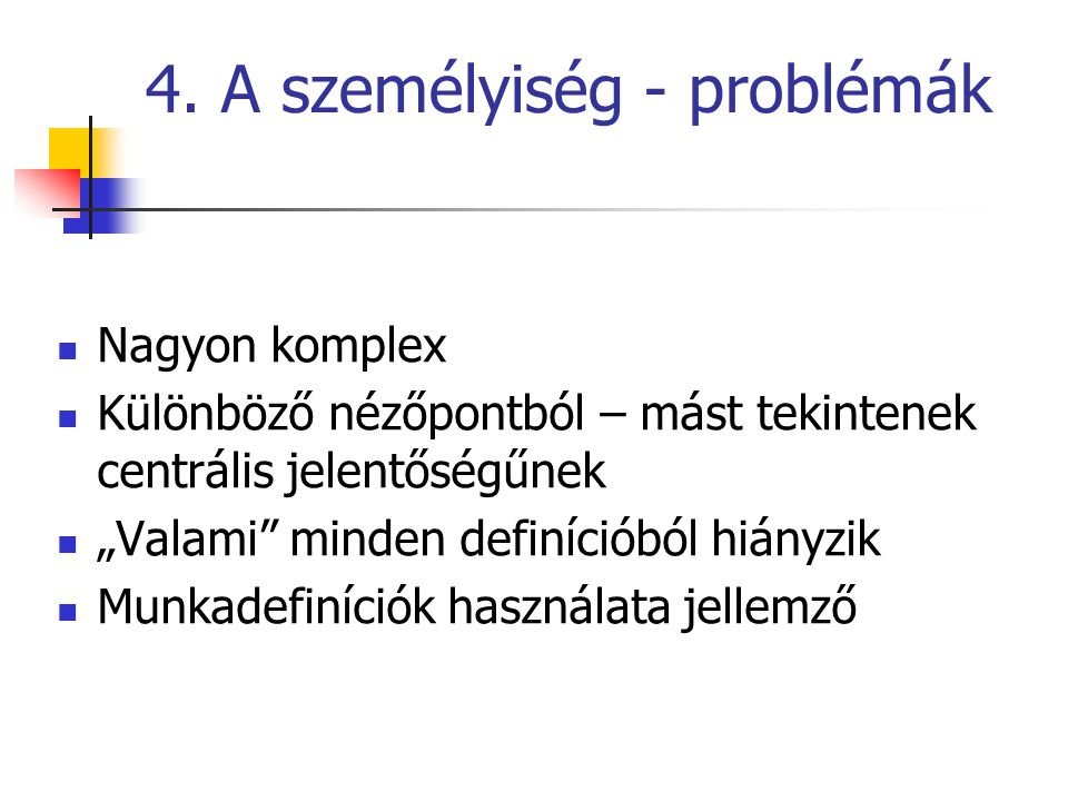 4. A személyiség - problémák