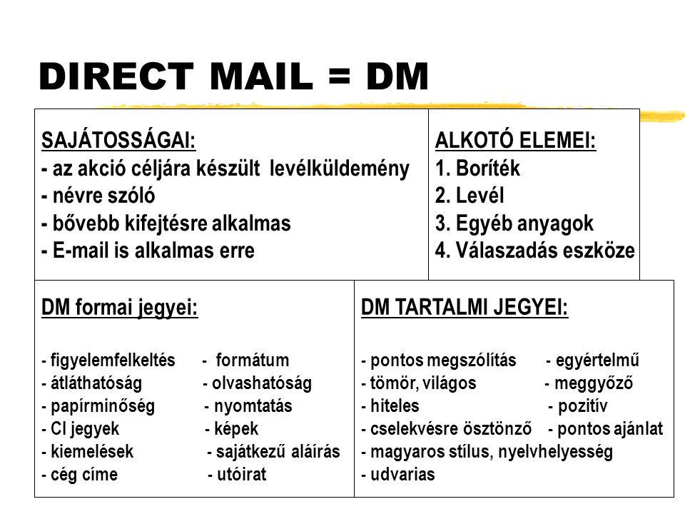 DIRECT MAIL = DM SAJÁTOSSÁGAI: