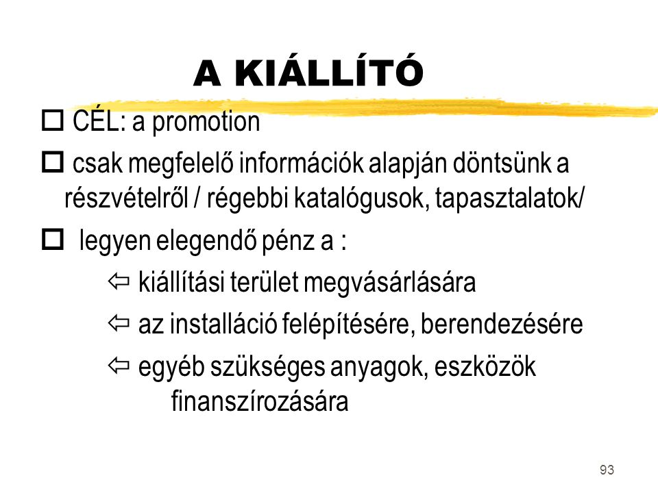 A KIÁLLÍTÓ  CÉL: a promotion