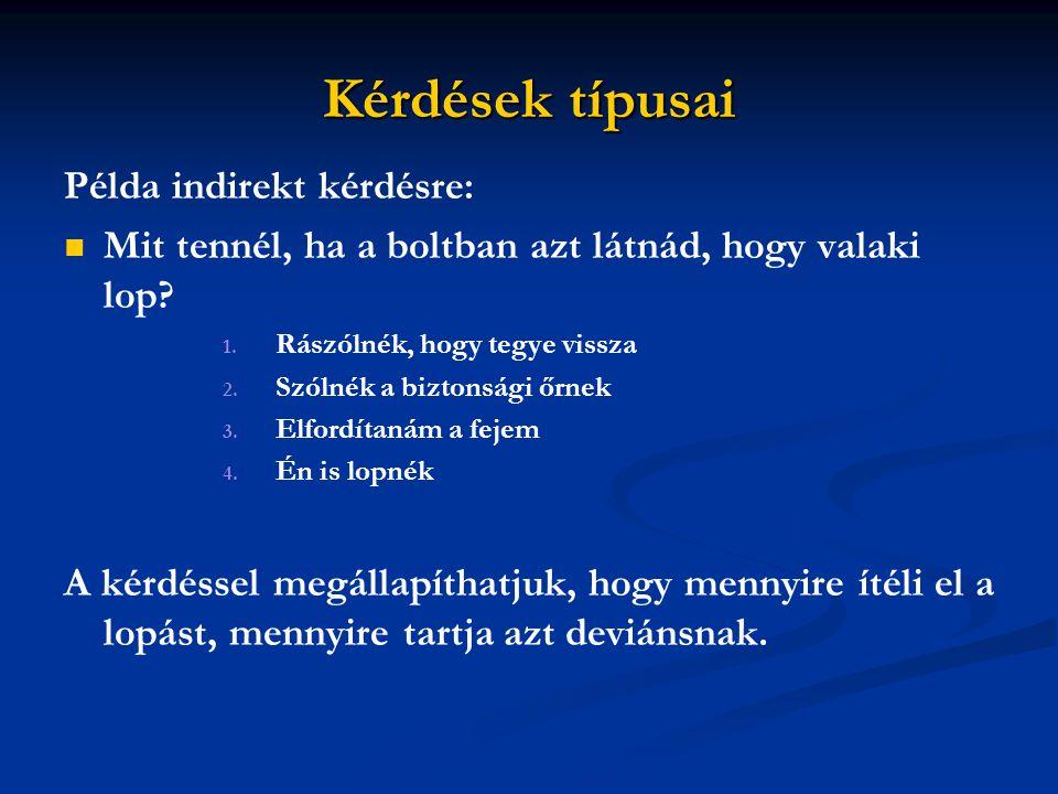 Kérdések típusai Példa indirekt kérdésre: