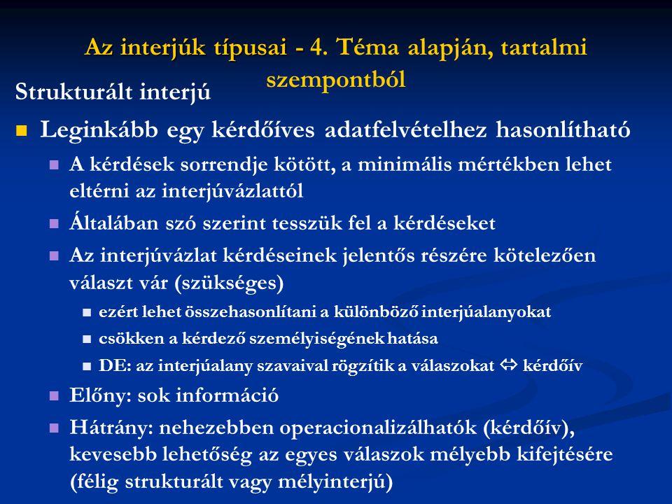 Az interjúk típusai - 4. Téma alapján, tartalmi szempontból