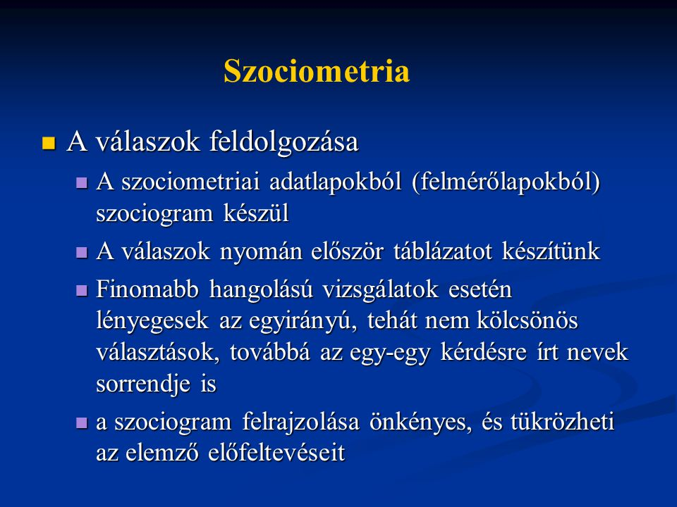 Szociometria A válaszok feldolgozása