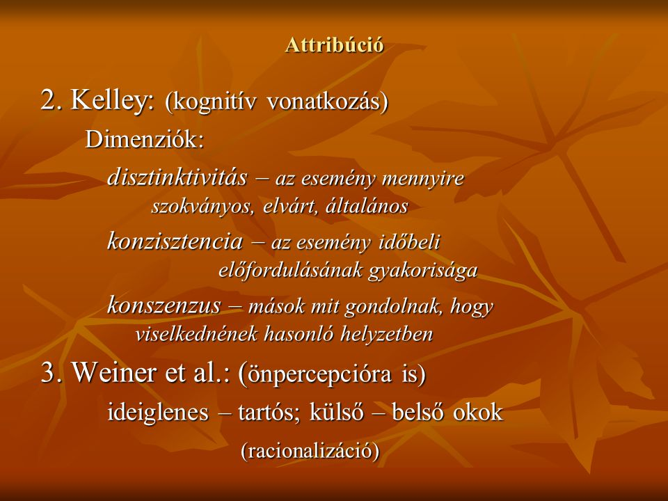 2. Kelley: (kognitív vonatkozás)