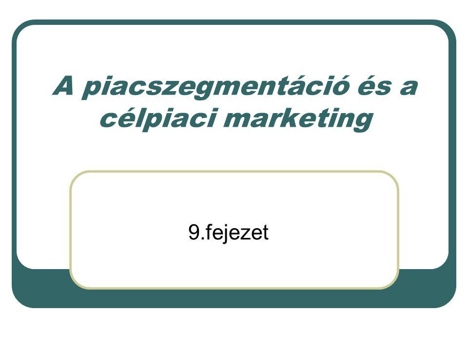 A piacszegmentáció és a célpiaci marketing
