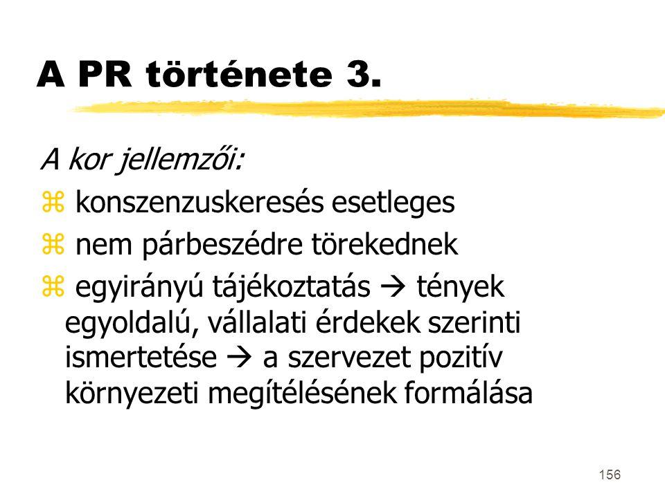 A PR története 3. A kor jellemzői: konszenzuskeresés esetleges