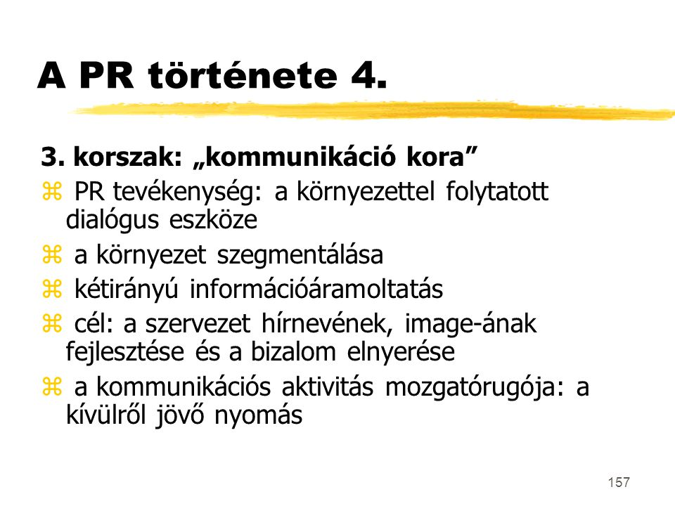 """A PR története 4. 3. korszak: """"kommunikáció kora"""