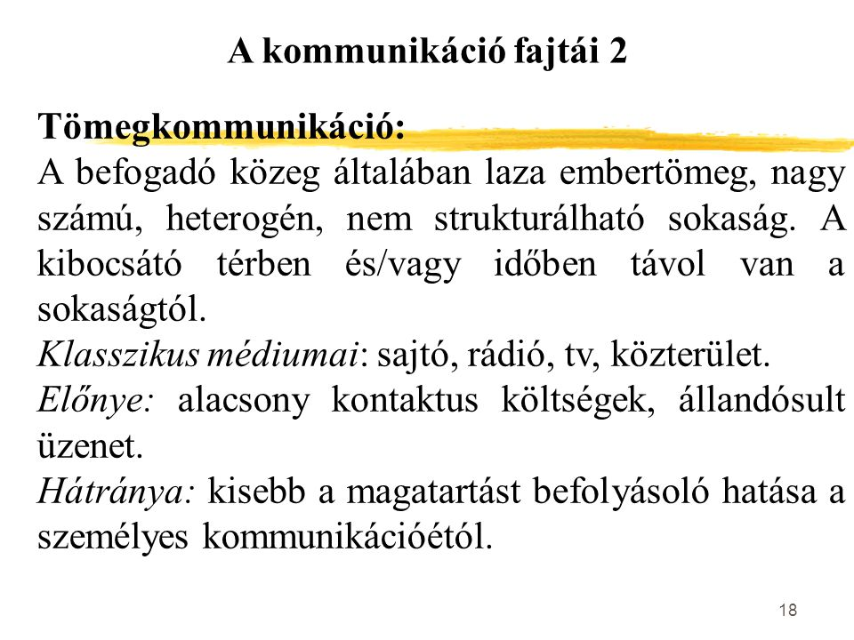 A kommunikáció fajtái 2 Tömegkommunikáció: