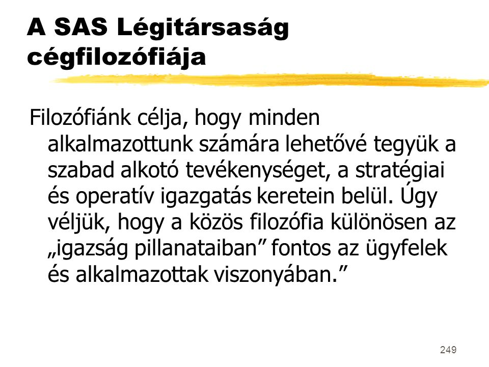 A SAS Légitársaság cégfilozófiája