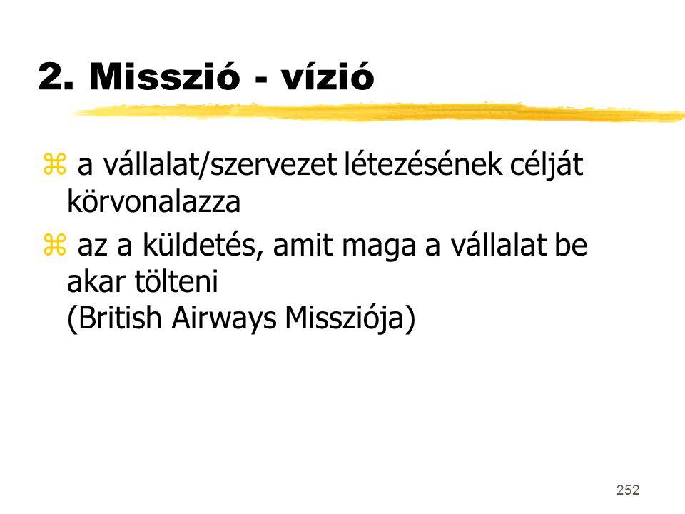 2. Misszió - vízió a vállalat/szervezet létezésének célját körvonalazza.