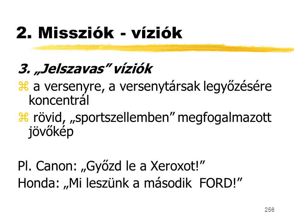 """2. Missziók - víziók 3. """"Jelszavas víziók"""