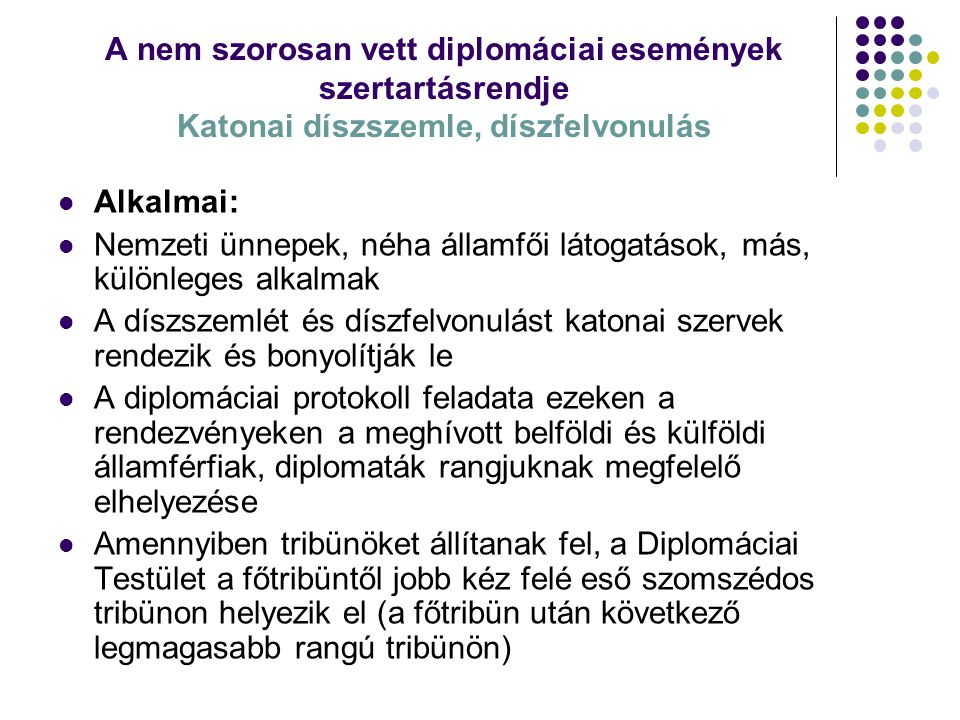 A nem szorosan vett diplomáciai események szertartásrendje Katonai díszszemle, díszfelvonulás