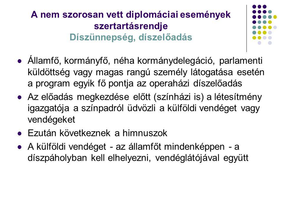 A nem szorosan vett diplomáciai események szertartásrendje Díszünnepség, díszelőadás