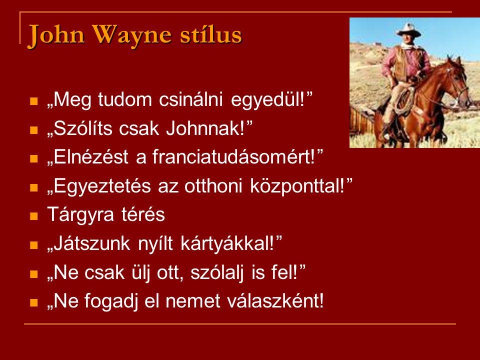 """John Wayne stílus """"Meg tudom csinálni egyedül!"""