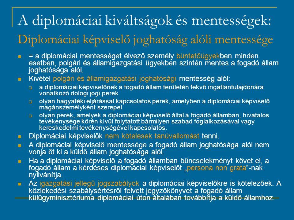 A diplomáciai kiváltságok és mentességek: Diplomáciai képviselő joghatóság alóli mentessége