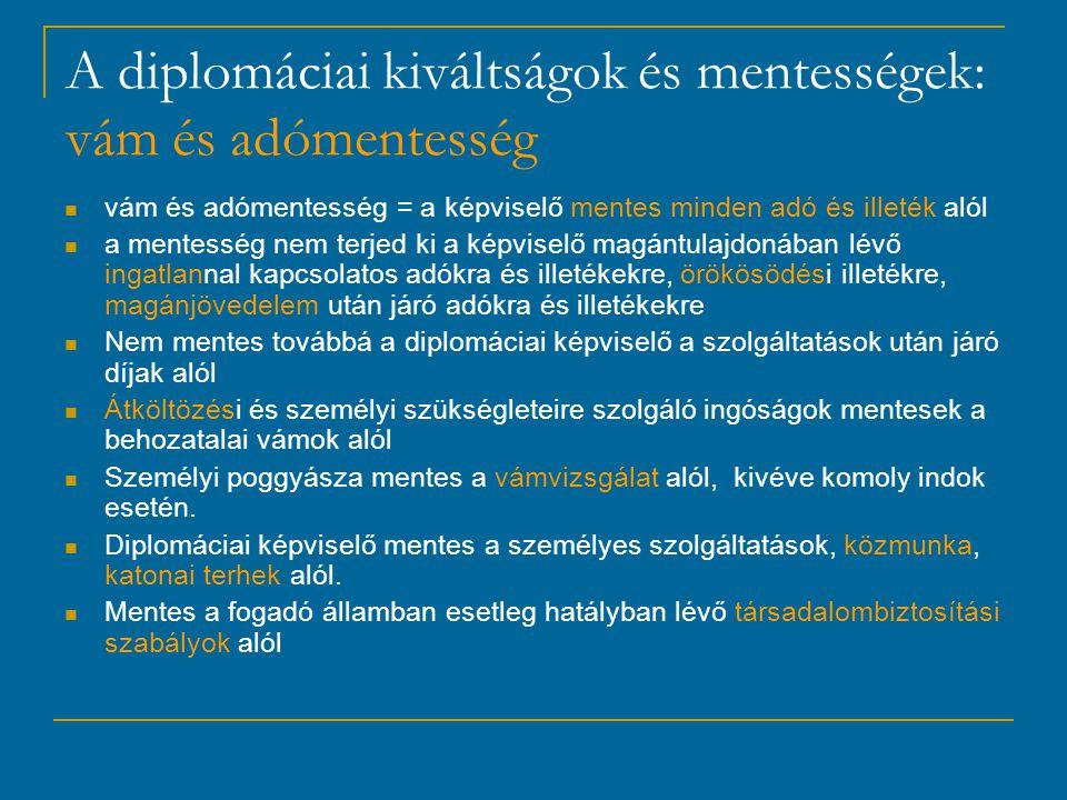 A diplomáciai kiváltságok és mentességek: vám és adómentesség