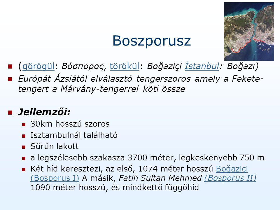 Boszporusz (görögül: Βόσπορος, törökül: Boğaziçi İstanbul: Boğazı)