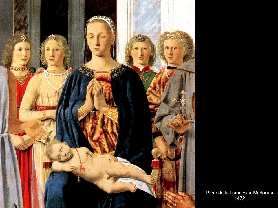 Piero della Francesca: Madonna. 1472.