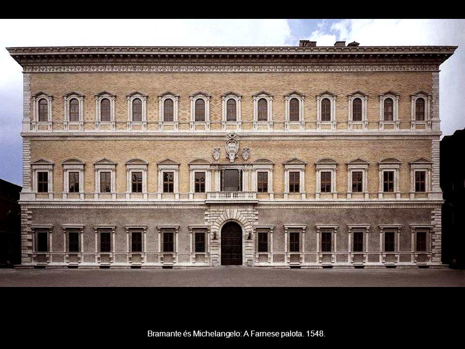 Bramante és Michelangelo: A Farnese palota. 1548.