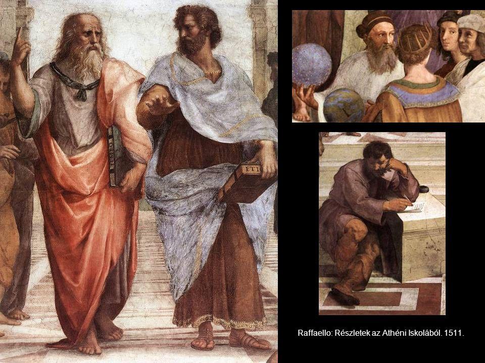 Raffaello: Részletek az Athéni Iskolából. 1511.